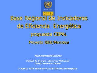 Base Regional de Indicadores de Eficiencia  Energética propuesta CEPAL Proyecto BIEE/Mercosur