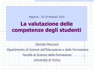 Magione - 18-19 febbraio 2010 La valutazione delle competenze degli studenti