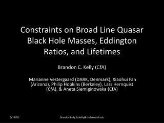 Constraints on Broad Line Quasar Black Hole Masses, Eddington Ratios, and Lifetimes