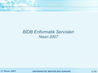 BİDB Enformatik Servisleri Nisan 2007