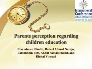 Parents perception regarding children education