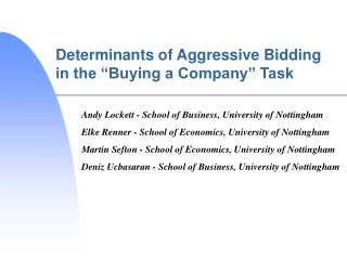"Determinants of Aggressive Bidding in the ""Buying a Company"" Task"