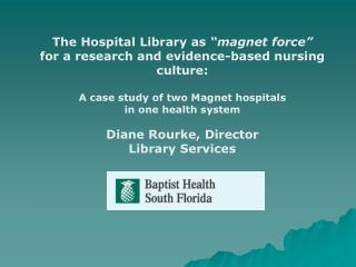 "The Hospital Library as  ""magnet force"" for a research and evidence-based nursing culture:"