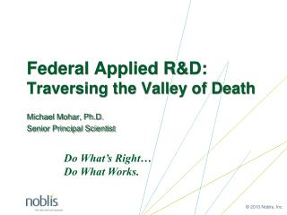 Federal Applied R&D: Traversing the Valley of Death