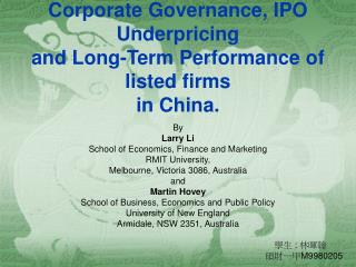 Corporate Governance, IPO Underpricing and Long-Term Performance of listed firms in China.