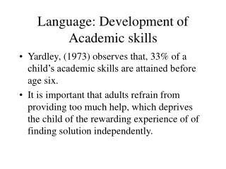 Language: Development of Academic skills