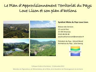 Le Plan d'Approvisionnement Territorial du Pays Loue Lison et son plan d'actions