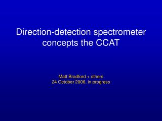 Direction-detection spectrometer concepts the CCAT