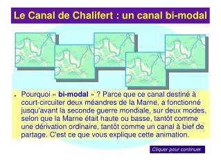 Le Canal de Chalifert : un canal bi-modal