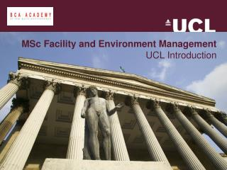 MSc Facility and Environment Management UCL Introduction