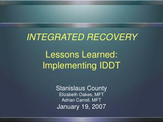 INTEGRATED RECOVERY Lessons Learned:   Implementing IDDT