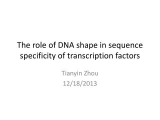 The role of DNA shape in sequence specificity of transcription factors