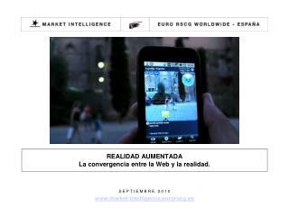 REALIDAD AUMENTADA La convergencia entre la Web y la realidad.