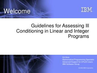 Guidelines for Assessing Ill Conditioning in Linear and Integer Programs