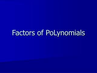 Factors of PoLynomials