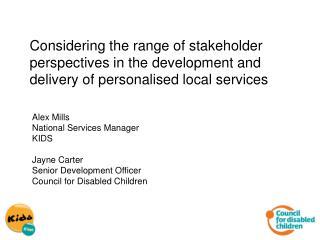 Alex Mills  National Services Manager KIDS Jayne Carter Senior Development Officer