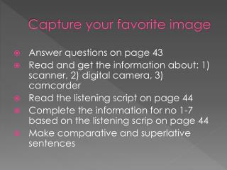 Capture your favorite image