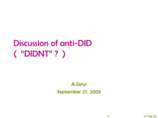 """Discussion of anti-DID   (  """"DIDNT"""" ?  )"""
