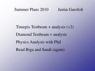 Summer Plans 2010         Justin Garofoli