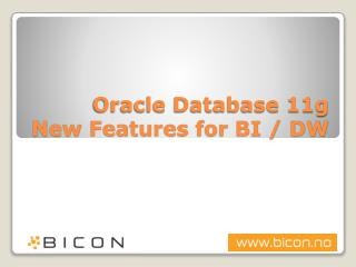 Oracle Database 11g New Features for BI / DW