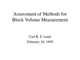 Assessment of Methods for Block Volume Measurement