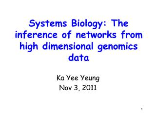 Systems Biology: The inference of networks from high dimensional genomics data