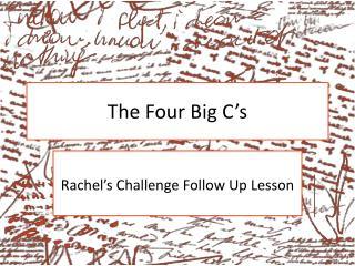 The Four Big C's