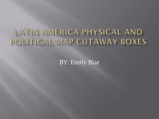Latin America Physical and Political map cutaway boxes