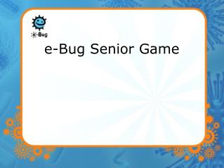 e-Bug Senior Game