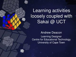 Learning activities loosely coupled with Sakai @ UCT