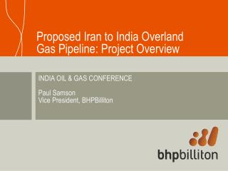 Proposed Iran to India Overland Gas Pipeline: Project Overview