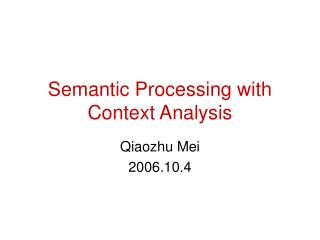 Semantic Processing with Context Analysis