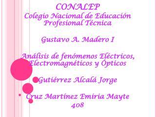 CONALEP Colegio Nacional de Educación Profesional Técnica  Gustavo A. Madero I