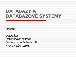 DATABÁZY A  DATABÁZOVÉ SYSTÉMY