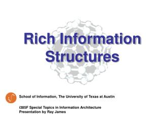 Rich Information Structures