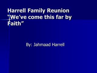 "Harrell Family Reunion ""We've come this far by Faith"""