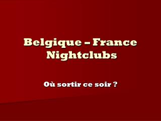Belgique � France  Nightclubs