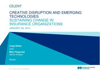 CREATIVE DISRUPTION AND EMERGING TECHNOLOGIES SUSTAINING CHANGE IN  INSURANCE ORGANIZATIONS