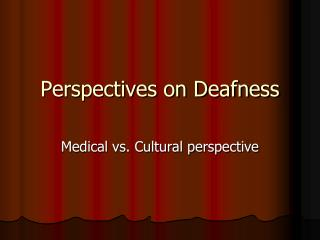 Perspectives on Deafness