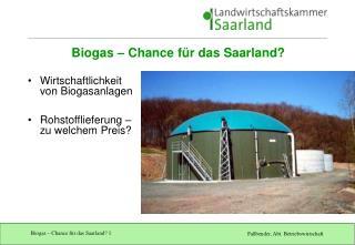 Biogas – Chance für das Saarland?