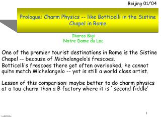 Prologue: Charm Physics -- like Botticelli in the Sistine Chapel in Rome