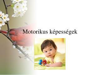 Motorikus képességek