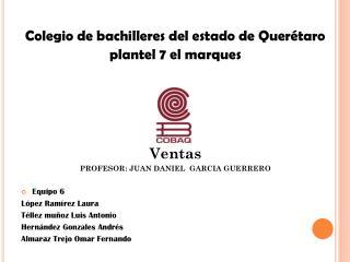 Colegio de bachilleres del estado de Querétaro  plantel 7 el marques Ventas