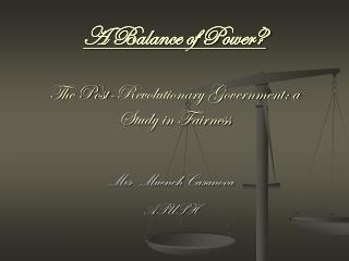 A Balance of Power? The Post-Revolutionary Government: a Study in Fairness