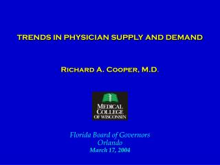 TRENDS IN PHYSICIAN SUPPLY AND DEMAND