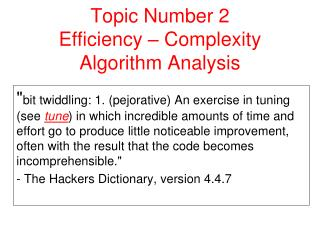 Topic Number 2 Efficiency – Complexity Algorithm Analysis