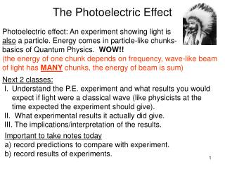 Photoelectric effect: An experiment showing light is