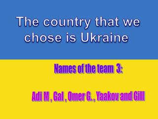 The country that we chose is Ukraine