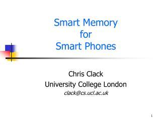 Smart Memory  for  Smart Phones