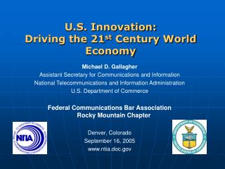 U.S. Innovation:   Driving the 21 st  Century World Economy